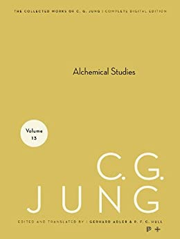 Collected Works of C.G. Jung, Volume 13: Alchemical Studies by [Jung, C. G.]