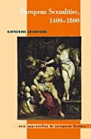European Sexualities, 1400–1800 (New Approaches to European History)