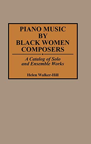 Download Piano Music by Black Women Composers: A Catalog of Solo and Ensemble Works (Music Reference Collection) 0313281416