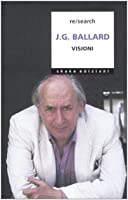 J. G. Ballard. Visioni