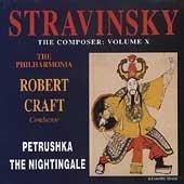 Stravinsky: Petrushka / The Nightingale - The Composer, Vol. 10