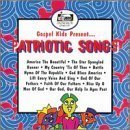 Patriotic Songs by GOSPEL KIDS (2013-05-03)