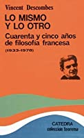 Lo mismo y lo otro / Modern French Philosophy: Cuarenta y cinco anos de filosofia francesa (1933-1978) / 45 years of French philosophy (1933-1978) (Teorema / Theorem)