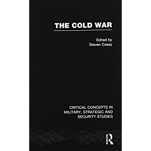 The Cold War (Critical Concepts in Military, Strategic, and Security Studies)