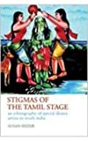 Stigmas of the Tamil Stage: An Ethnography of Special Drama Artists in South India