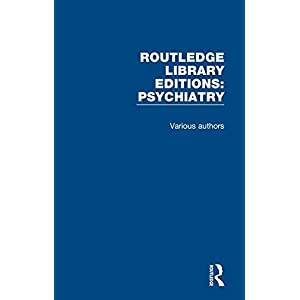 Routledge Library Editions: Psychiatry: 24 Volume Set