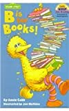 B Is for Books! (Step Into Reading - Level 1)