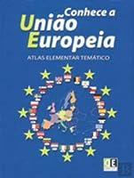 Conhece a União Europeia Atlas Elementar Temático