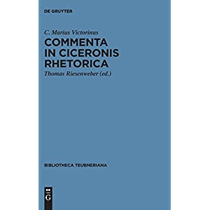 Commenta in Ciceronis Rhetorica: Accedit Incerti Auctoris Tractatus De Adtributis Personae Et Negotio (Bibliotheca Scriptorum Graecurum Et Romanorum Teubneriana)