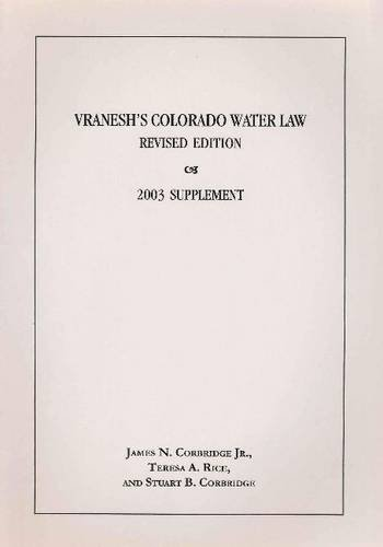 Download Vranesh's Colorado Water Law 0870815431