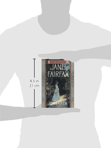 Jane Fairfax: Jane Austen's Emma, Through Another's Eyes
