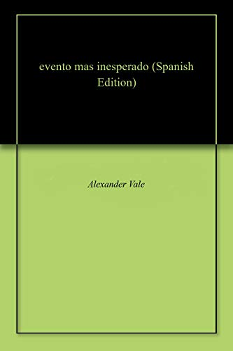 evento mas inesperado (Spanish Edition)
