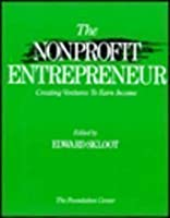 The Nonprofit Entrepreneur: Creating Ventures to Earn Income