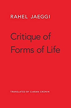 Critique of Forms of Life by [Jaeggi, Rahel]