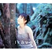 Iravati (初回限定盤・紙BOX仕様)