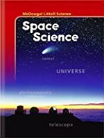 Space Science: Comet Universe Electromagnetic Radiation Telescope (McDougal Littell Science)