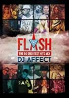 Flash -The 50 Greatest Hits Mix- / DJ Affect