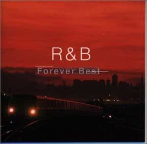 R&B~フォーエバー・ベスト~