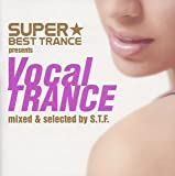 SUPER★BEST TRANCE presents Vocal TRANCE