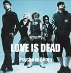 LOVE IS DEAD()