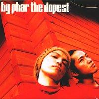 By Phar The Dopest