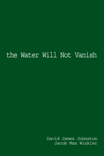 The Water Will Not Vanish.