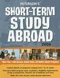 Short-Term Study Abroad 2008 (Short Term Study Programs Abroad)