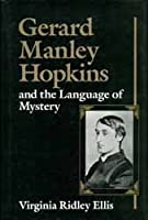 Gerard Manley Hopkins and the Language of Mystery