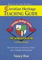 The Charleston Years: Christian Heritage Teaching Guide (Focus on the Family: Christian Heritage Series)