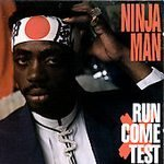 Run Come Test by Ninjaman