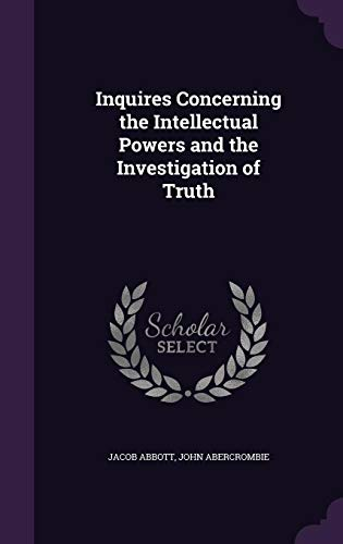 Download Inquires Concerning the Intellectual Powers and the Investigation of Truth 1357479506