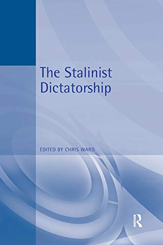 The Stalinist Dictatorship (Arnold Readers in History) (English Edition)