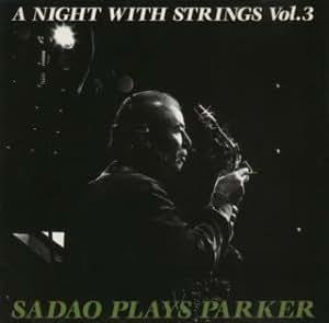 A Night With Strings Vol.3: Sado Plays Parker