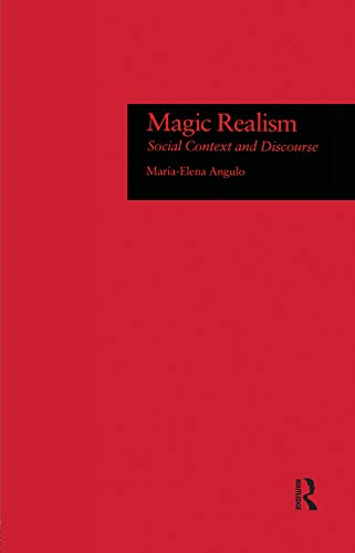 Magic Realism: Social Context and Discourse (English Edition)