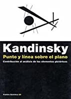 Punto y linea sobre el plano / Point and Line on The Plane: Contribucion Al Analisis De Los Elementos Pictoricos / Contribution to Analysis of Pictorial Elements