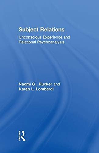 Subject Relations: Unconscious Experience and Relational Psychoanalysis (Aesthetics in Music; 6) (English Edition)