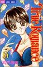 True Romance (6) (フラワーコミックス)