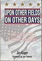 Upon Other Fields on Other Days: College Football's Wartime Casualties