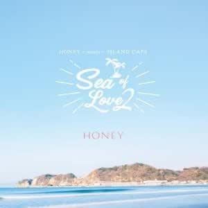 HONEY meets ISLAND CAFE -Sea of Love2-