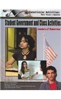Student Government and Class Activities: Leaders of Tomorrow (Cocurricular Activities Their Values and Benefits)