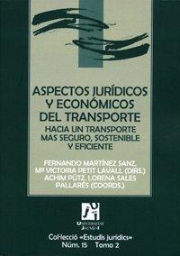Aspectos juridicos y economicos del transporte : hacia un transporte mas seguro, sostenible y eficiente