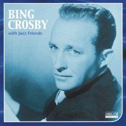 ビング・クロスビー・ウイズ・ジャズ・フレンズ (BING CROSBY WITH JAZZ FRIENDS) (MEG-CD)