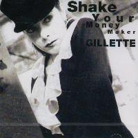 Gillette - Shake Your Money Maker