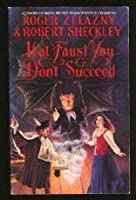 If at Faust You Don't Succeed