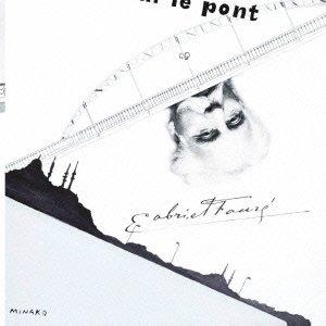 フランス女流ピアニストによるフォーレ歴史的録音集 〜孤独な作曲者の夢想〜