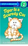 Tiger is a Scaredy Cat (Step Into Reading - Level 2)