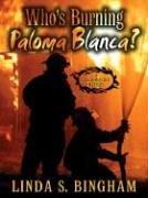 Who's Burning Paloma Blanca? (John & Mary Bolt Mystery)