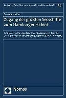 Zugang der groessten Seeschiffe zum Hamburger Hafen?: Eine Untersuchung zu Fahrrinnenanpassungen der Elbe unter besonderer Beruecksichtigung von § 12 Abs. 4 WaStrG