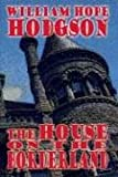 The House on the Borderland (Wildside Classics)