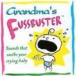 Sounds That Soothe Your Fussy Baby by Grandma's Fussbuster (2002-04-01)